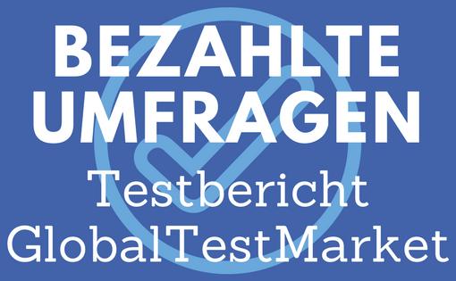 Bezahlte Umfragen - Global Test Market Testbericht